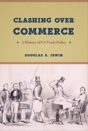 Clashing over Commerce: A History of U.S. Trade Policy