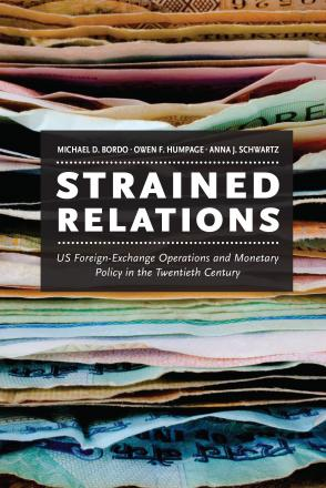 Strained Relations: U.S. Foreign-Exchange Operations and Monetary Policy in the Twentieth Century