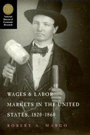 Wages and Labor Markets in the United States, 1820-1860
